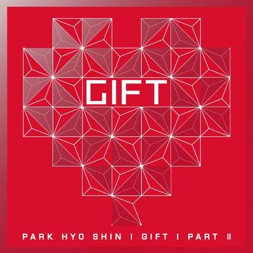 Park Hyo Shin Vol 6 GIFT Part2 Release Date 20101213 Genre Ballad Language Korean Bitrate 320kbps