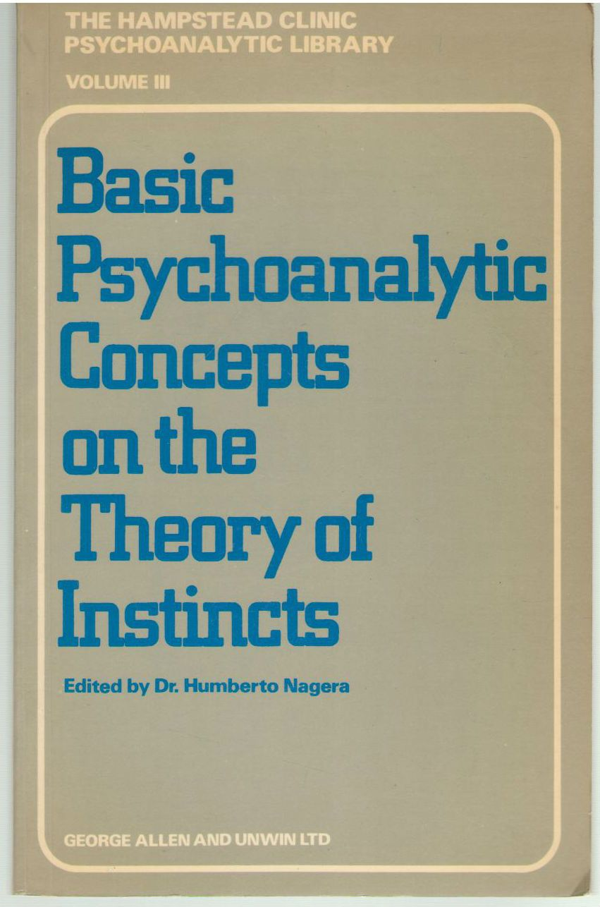 Basic Psychoanalytic Concepts on the Theory of Instincts (Hampstead Clinic Psychoanalytic Library)